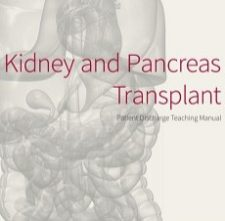 Kidney and Pancreas Transplant Patient Discharge Teaching Manual